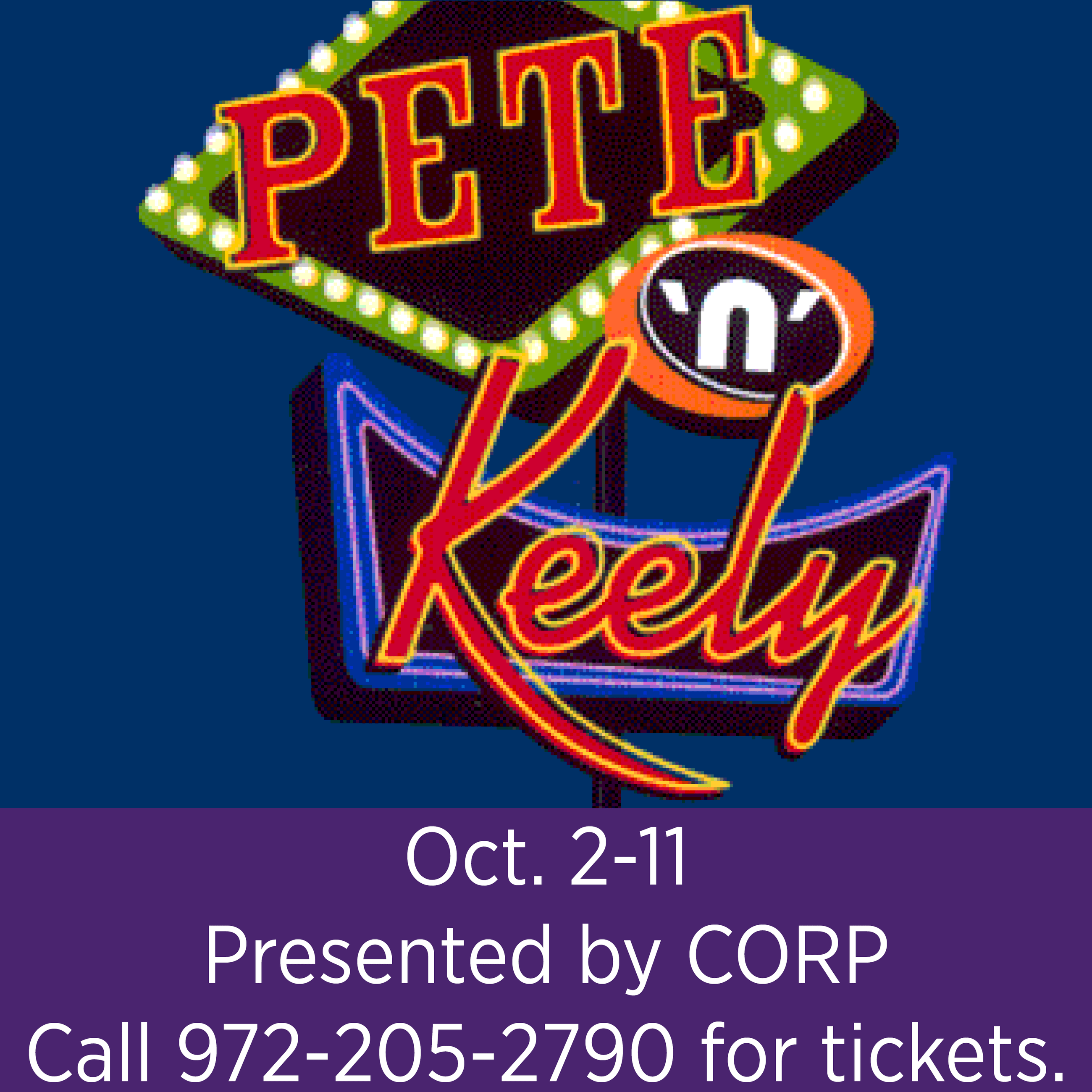 """Pete 'n' Keely"" - Call 972-205-2790 for tickets."