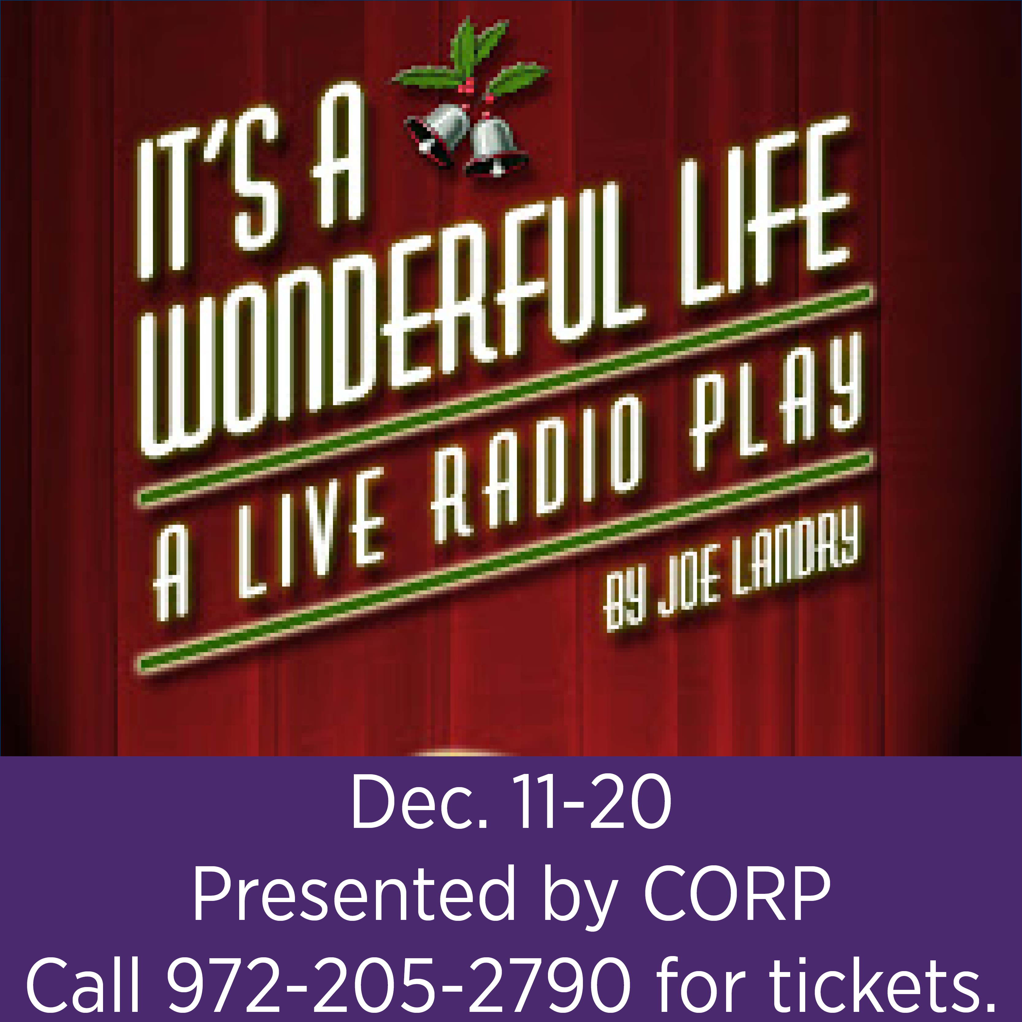 """It's a Wonderful Life: A Live Radio Play"" - Call 972-205-2790 for tickets."